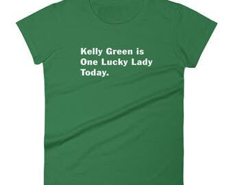 Women's Kelly Green is a Lucky Lady t-shirt st patricks day parade irish ireland shamrocks leprechauns 4 leaf clovers blarney pub crawl