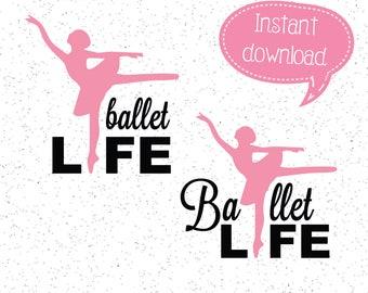 Ballet Life SVG, Dance Life SVG, Ballet SVG, Dancer svg, Cricut Cut File, Silhouette File