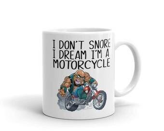 I Don't Snore I dream I'm a motorcycle Mug