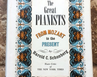 Great Pianists from Mozart to the Present Harold Schonberg 1963 First/First HC