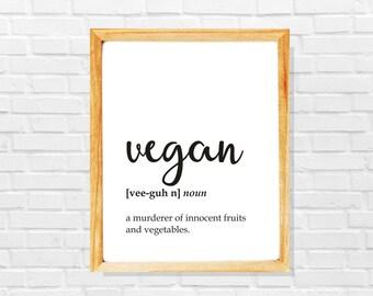 Vegan print, Sarcastic vegan poster, Funny vegan gift, Gift for vegan, Vegan definition wall art, Vegan printable art print, Digital gift