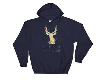 Love me like you love deer season Hooded Sweatshirt