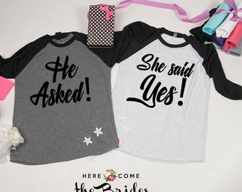 She said yes shirts, Engagement Gift, He asked, Engaged shirts, I said yes, Engaged, Engagement shirt, Engagement shirt Set des 87
