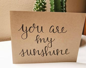"""greeting card: """"you are my sunshine"""""""