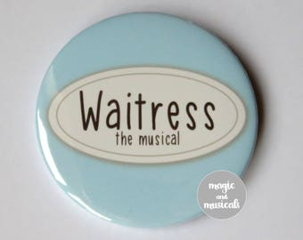 Waitress The Musical inspired button/badge/pin or magnet - Blue