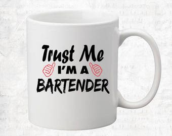 Trust Me I'm A Bartender Mug Coffee Mug Gift Occupation Mug Funny Gift Coffee Mug