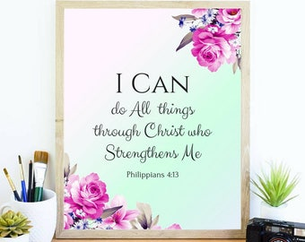 Printable art I can do All things though Christ who Strenthen Me Philippians 4:13 Beautiful Bible Quote Watercolor Floral Wall Art Scripture