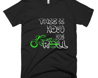 This Is How We Roll Motorcycle T-Shirt
