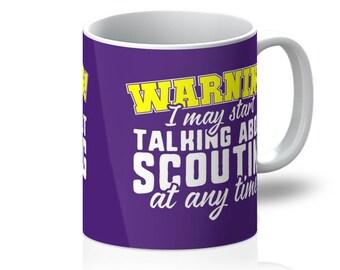 Warning I May Start Talking About Scouting At Any Time! Mug