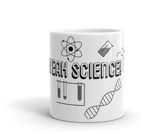Yeah Science Mug, Science Lover, Nerd Mug, Office Mug, Funny Mug, Scientist, Geeky Mug, Nerdy, Geek,  Graphic Mug, Silly Mug