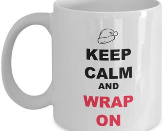 Coffee Mug Gangsta Wrap - Keep Calm And Wrap On