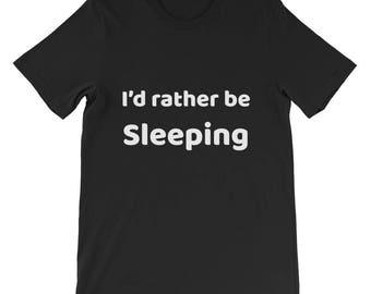 Id rather be sleeping Short-Sleeve Unisex T-Shirt