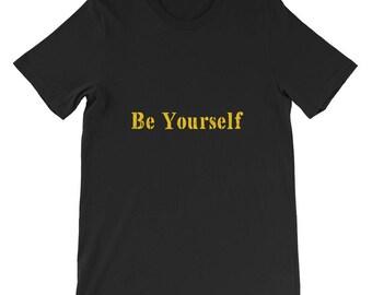 Be Yourself Short-Sleeve Unisex T-Shirt