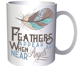 Feathers Appear When Angels Are 1 11oz Mug s866