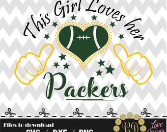 This girl loves her packers svg,png,dxf,shirt,jersey,football,college,university,decal,proud mom,texas,dallas,green bay,lions,colts,patriots