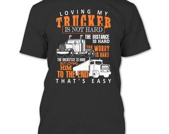 Loving My Trucker T Shirt, Gift For Trucker T Shirt