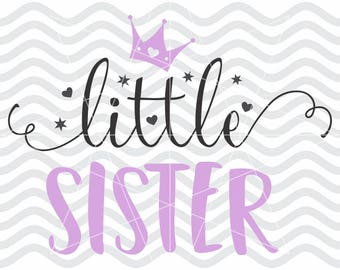 Little sister svg, Little sister dxf, Girl svg sayings, Sister svg, Sister dxf, Big little sister, Girl svg, Girl dxf, Little sister cut