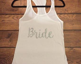Bride tank, Bride Shirt, Wedding Shirt, Engagment, Bachelorette Shirt, Bride Crew, I Do, Bride To Be, Gift for the bride, Sparkle Top
