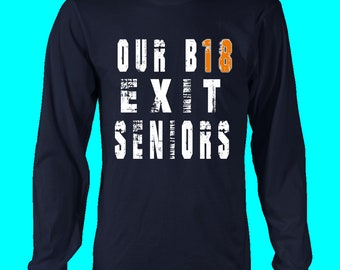 Our B18 Exit- Class Of 2018 Long Sleeve Shirts