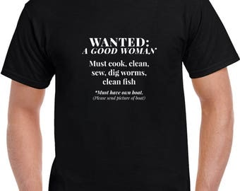 Wanted: A Good Woman T Shirt | Funny Tees | Mens Tshirts | Funny T Shirts | Gifts for Him | Graphic T Shirt