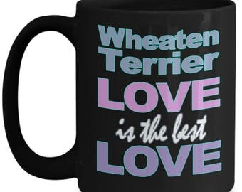 Wheaten Terrier Mug - Wheaten Terrier Gifts - Wheaten Terriers Dog Lover Mom Dad Owner - Black White Coffee Tea Cup 11oz 15oz