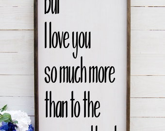 But I Love You So Much More Than To The Moon And Back, Bedroom Decor, Romantic Gifts, Inspirational Quotes, Rustic Wooden Wedding Sign