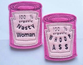 Set of 2 can of whoop ass and can of nasty woman embroidered iron on felt patch appliques in light pink  and candy pink felt