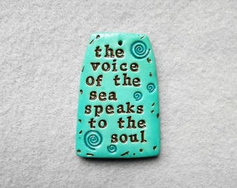 Ocean Theme Saying Pendant in Polymer Clay - The Voice of the Sea Speaks to the Soul