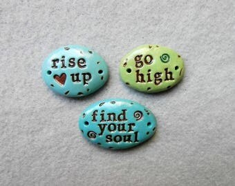 Pebbles of Inspiration/ Word Beads/2-Hole Connectors/Bracelet Connectors - Rise Up, Go High, Find Your Soul