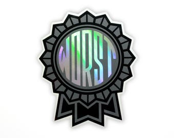 "The Worst Holographic Vinyl Sticker - Worst Place - 4"" Full Color Diecut Weatherproof Sticker Indoor/Outdoor"