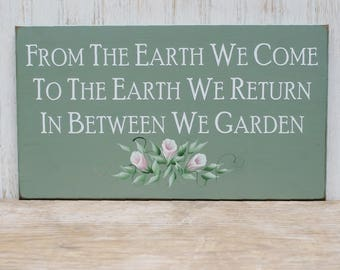 Garden Sign Wood From the Earth We Come Painted Flowers Wall Decor Gardener