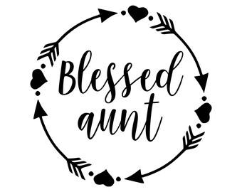 Blessed aunt  - SVG Studio3 PDF PNG Jpg Dxf Eps - Custom Designs & Wording Welcome