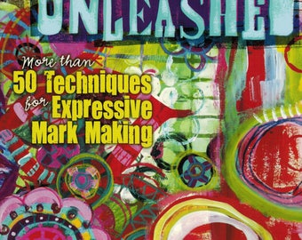 CLEARANCE BOOK! Printmaking Unleashed More than 50 techniques for expressive mark making by Traci Bautista