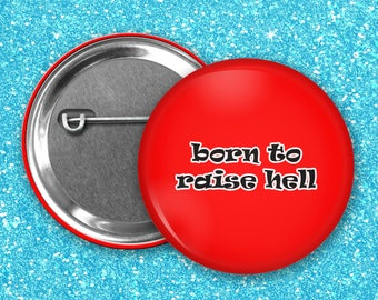 Born to raise hell and biohazard pinback buttons 1 1/4 inch round