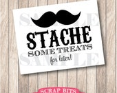 Stache Some Treats Mustache Party Sign, Little Man Party Sign . Instant Download Printable