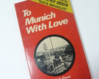 To Munich with Love, Bob Owen, Vintage Paperback, Christian Book, Religious, Olympic Games, Missionary Work, Pictures, Witnessing, 1972