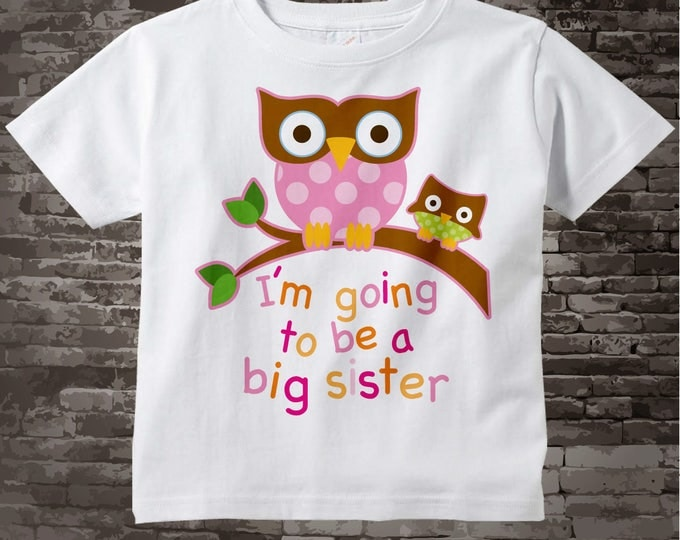 Owl Big Sister Shirt I'm going to Be a Big Sister Owl Tee Shirt or Big Sister Onesie Pregnancy Announcement, Owl Big Sister 02082012a
