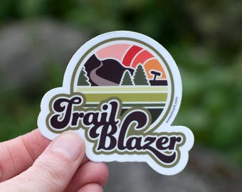 TRAIL BLAZER : Cool Stickers for Laptops, Outdoorsy Stickers, Adventurer Gifts, Mountain Stickers, EDC, Wanderlust Stickers, Weatherproof