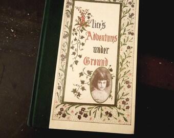 Vintage Book Alice's Adventures Under Ground - Alice in Wonderland Lewis Carroll - Reproduction Original Manuscript