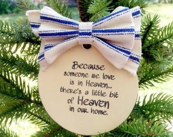 Because someone we love  is in HEAVEN - wood ornament with ribbon