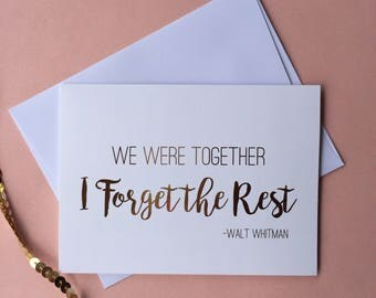 "Gold Foil ""We Were Together I Forget The Rest"" Greeting Card"