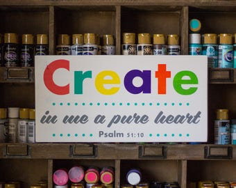 Create in Me A Pure Heart, Psalm 51:10, Hand Painted Solid Wood Sign, Bible Verse, Bible Scripture for Children's Room