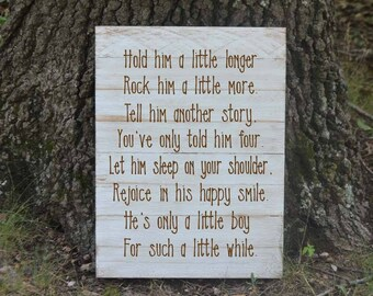 Hold him a little longer Rock him a little more - baby boy's room - nursery sign - Rustic decor - Rustic sign - hand painted Pallet sign