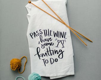 Pass the Wine, I have knitting to do towel | Wine towel | Knitting towel | Wine and Knitting | Wine lovers towel
