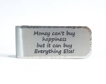 READY TO SHIP ~ Graduation Gift Money Clip ~ Money can't buy happiness but it can buy Everything Else! ~ Groomsman Gift / Gift For Dad