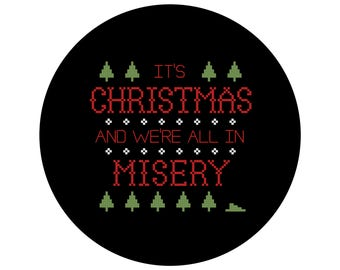 It's Christmas and We're All in Misery | PATTERN | Modern cross stitch | Christmas Vacation movie quote
