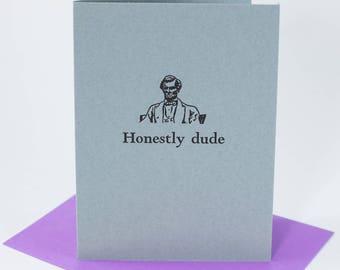 Honestly Dude (284)