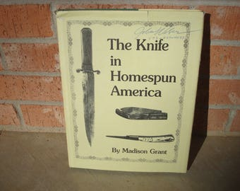 The Knife In Homespun America by Madison Grant 1984 Hardback Book