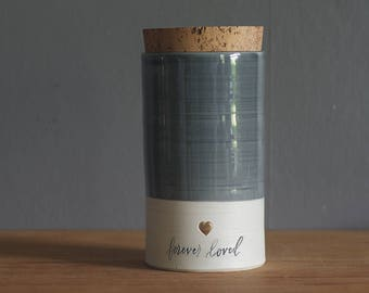 SALE ready made urn. slate grey glazed porcelain urn with cork stopper. forever loved calligraphy with gold heart