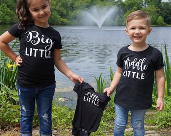 Set of 3 shirts Big little middle little little little Sister and or brother  sibling kid toddler child  onesie body suit adult t shirt